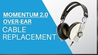 How to replace Cable on Sennheiser Momentum 1 & 2.0 Over-Ear Headphones