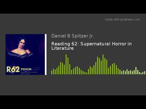 Reading 62: Supernatural Horror In Literature