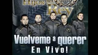 Los Hijos Del Rey   Vuelveme a querer (en vivo desde LES studio)