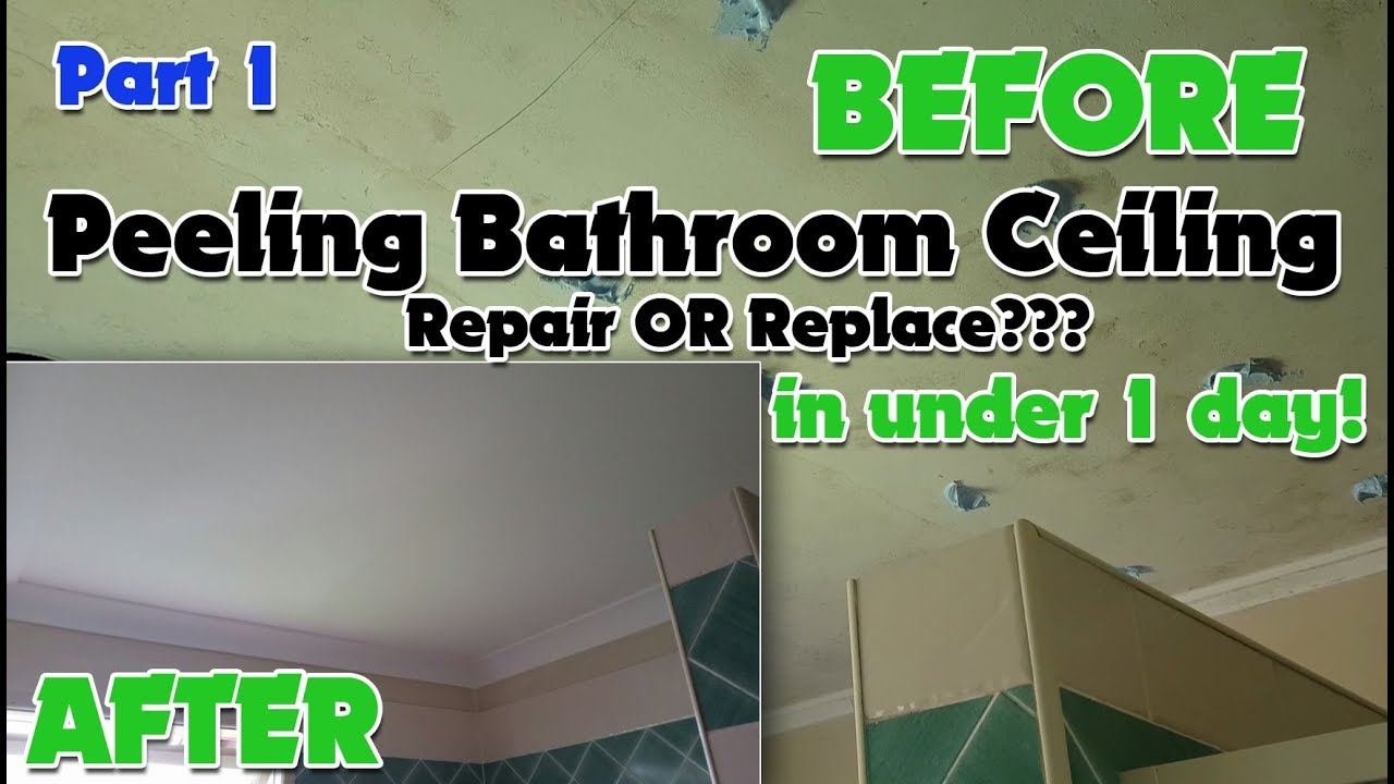 Should I Fix Or Replace A Peeling Bathroom Ceiling YouTube - How to fix bathroom ceiling
