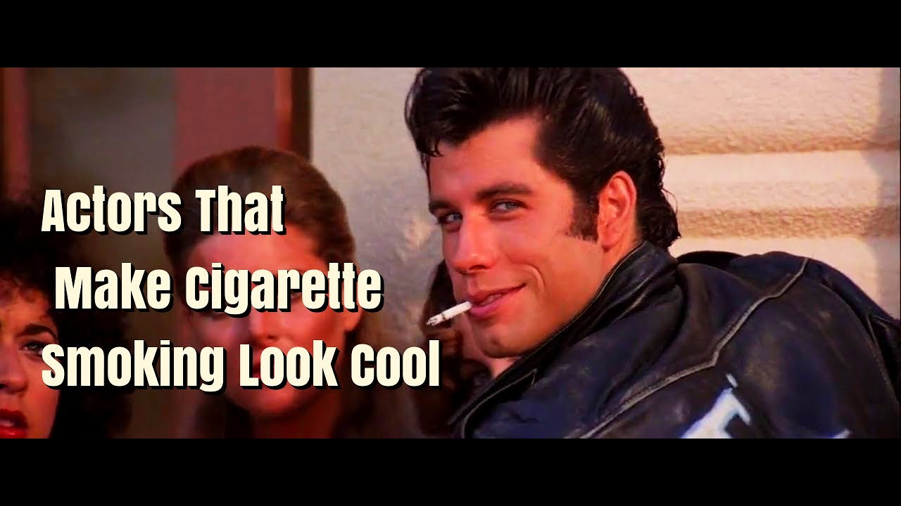 actors that make cigarette smoking look cool youtube