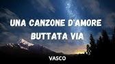 Vasco Rossi - Una Canzone D'Amore Buttata Via (Testo/Lyrics)