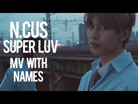 N.CUS - SUPER LUV MV (with Names)