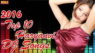 Top 10 Haryanvi Songs  Superhit Haryanvi Dj Song  Non Stop हरियाणवी Songs  Biggest Hits Of2016