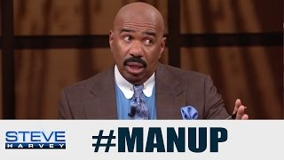 How Do I Get Him To Tell Me Everything? || STEVE HARVEY