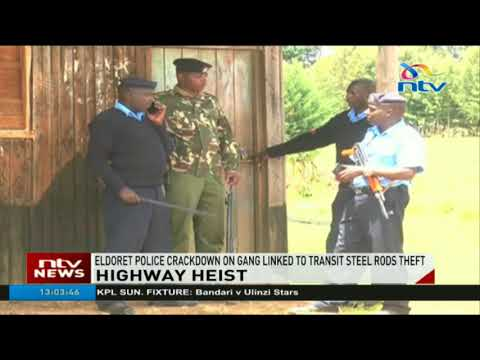 Eldoret police crackdown on gang linked to transit steel rods theft
