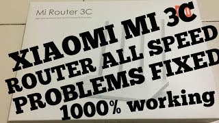 XIAOMI MI 3C ROUTER SPEED RELATED ISSUES FIXED ( 1000% WORKING )