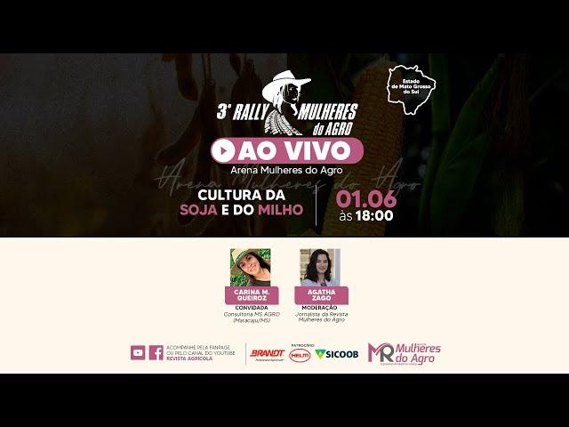 AO VIVO | 3º RALLY MULHERES DO AGRO | Cultura da Soja e do Milho