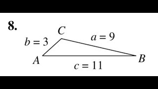 Using The Law Of Cosines Solve The Triangle A=9, B=3, C=11