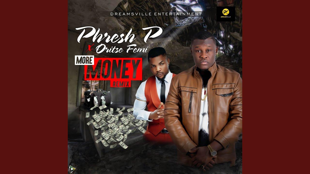 Download More Money (feat. Oritse Femi)