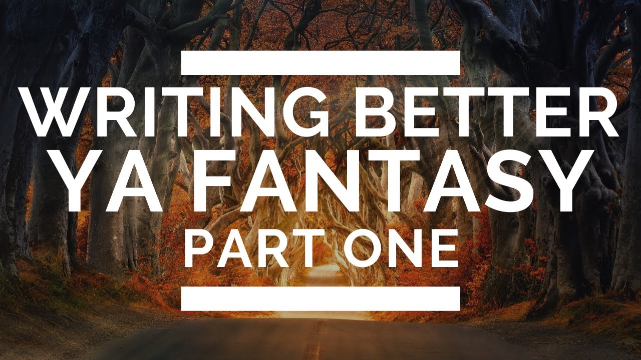 Writing Better Young Adult Fantasy: Part 1 – Defining the Genre