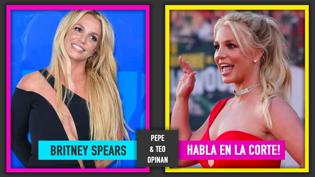 Download BRITNEY SPEARS HABLA EN JUICIO #FREEBRITNEY   Pepe & Teo Opinan Noticia de Última Hora !