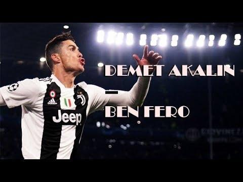 Cristiano Ronaldo ● Demet Akalın - Ben Fero ᴴᴰ