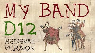 D12 AND EMINEM   MY BAND   Medieval Bardcore Version