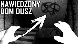 NAWIEDZONY DOM DUSZ - Urbex History