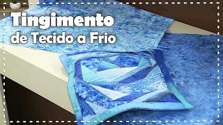 TINGIMENTO DE TECIDO A FRIO com Iraci Ferreira