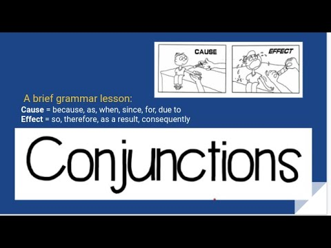 Conjunctions 'Cause & Effect' : since, due to, for, when, because, as a result, consequently