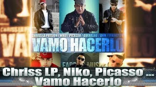 Chriss La Presion Feat  Niko, Picasso & Mas - Vamo Hacerlo