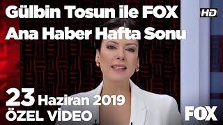 yenilenen-stanbul-seimi-yapld-23-haziran-2019-glbin-tosun-ile-fox-ana-haber-hafta-sonu