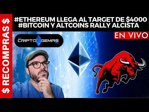 #ETHEREUM LLEGA AL TARGET DE $4000 – #BITCOIN Y #ALTCOINS RALLY ALCISTA