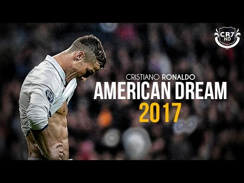 Cristiano Ronaldo - American Dream | Skills & Goals | 2017