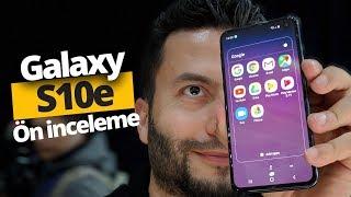Samsung Galaxy S10e ön inceleme!