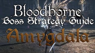 Bloodborne Boss Strategy Guide - Amygdala (Defiled Chalice)