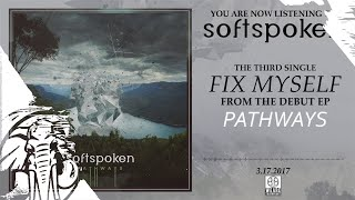 Softspoken - Fix Myself