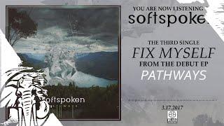 Softspoken - Fix Myself