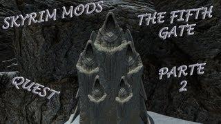 Skyrim Mods   Quest   The Fifth Gate (Parte 2)