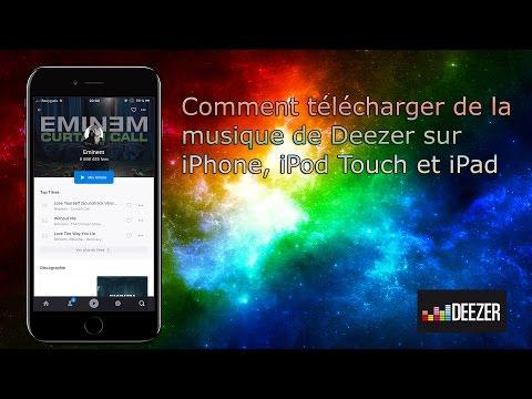 Comment faire pour télécharger de la musique sur Deezer avec son iPhone, iPod Touch et iPad