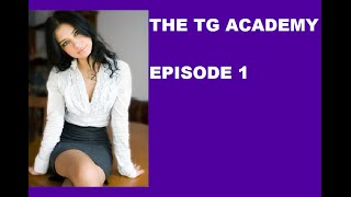 The TG Academy: Episode 1