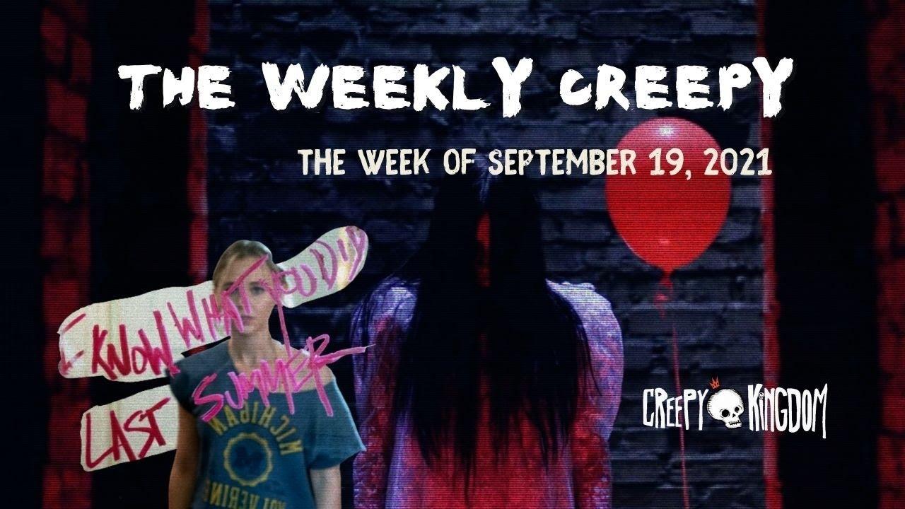 The Weekly Creepy 9-19-21
