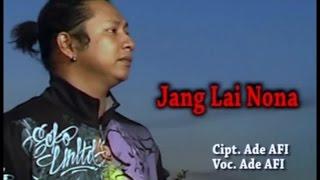 Ade AFI - Jang Lai Nona (Official Music Video)