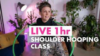 LIVE Shoulder Hooping Class (Full Hooping Class)