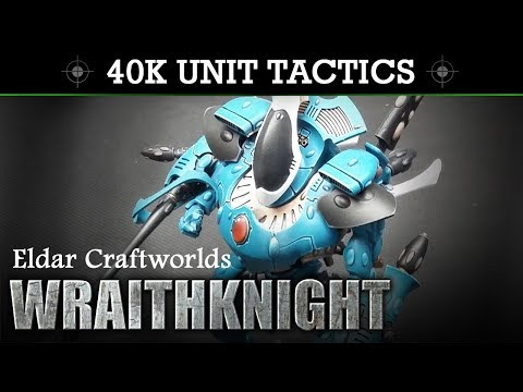 Eldar Craftworlds WRAITHKNIGHT Tactics & Unit Showcase 8th Edition