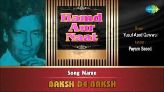 Baksh De Baksh | Ghazal Song | Yusuf Azad Qawwal