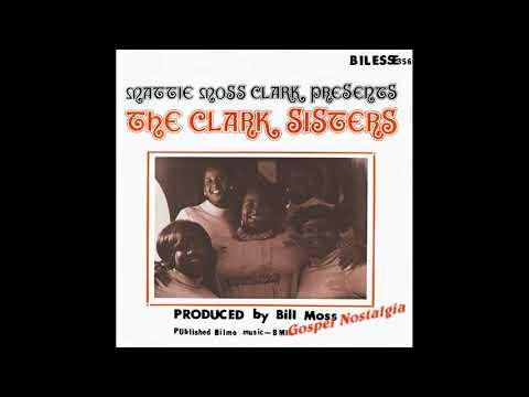 """Clark Sisters """"Mattie Moss Clark Presents"""" Complete Album (1974)"""