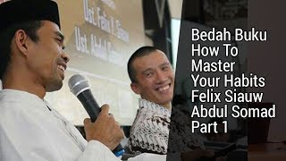 How to Master Your Habits Part 1 - Felix Siauw & Ust. Abdul Somad