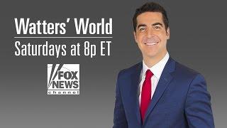 Watters World - Saturdays at 8pm ET on Fox News Channel
