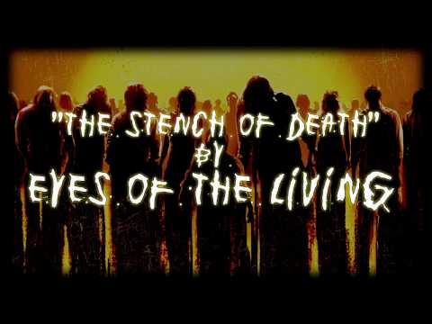"""Eyes of the Living - """"Stench of Death"""""""