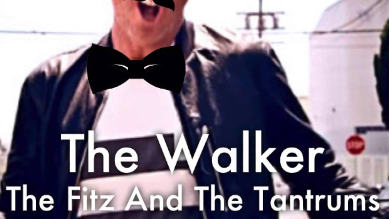 fitz and the tantrums the walker remix