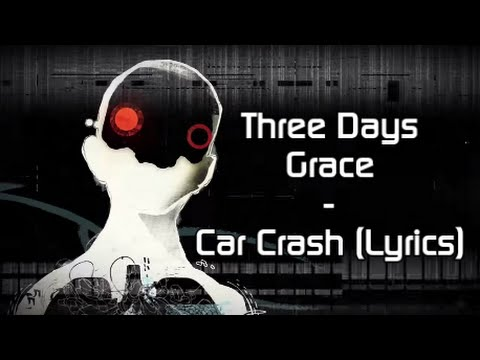 "Three Days Grace - ""Car Crash"" (Lyric Video)"