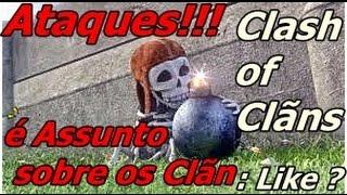 Clash of Clans - Criando O Clã para inscruto (os Apocalypse!!) - Mais Ataques -
