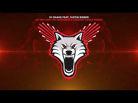 DJ Snake ft. Justin Bieber - Let Me Love You (BOXINBOX & LIONSIZE Trap Remix)
