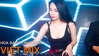 ► [ VIỆT MIX ] Siêu Phẩm Hoa Bằng Lăng- Em Vẫn Chưa Về - DJ Thái Hoàng- Nhạc Sàn 2018