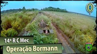 14º R C Mec - Operação Bormann