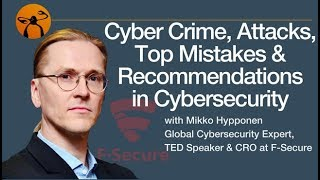 Cyber Crime, Attacks, Top Mistakes & Recommendations in Cybersecurity - Mikko Hypponen / KeepCoding