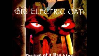 Big Electric Cat - Instro  (Dreams Of A Mad King)  1994