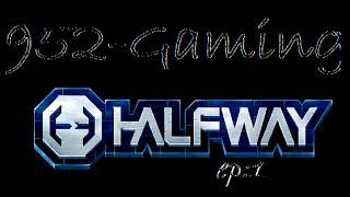 Halfway Gameplay[Ep 1 ] 1080pHD